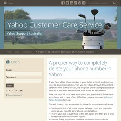 A proper way to completely delete your phone number in Yahoo - Yahoo Customer Care Service : powered by Doodlekit