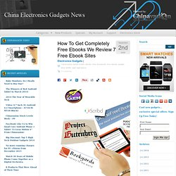 Electronics Gadgets Blog » How To Get Completely Free Ebooks We Review 7 Free Ebook Sites