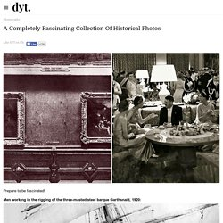 A Completely Fascinating Collection Of Historical Photos