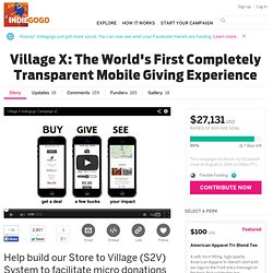 Village X: The World's First Completely Transparent Mobile Giving Experience