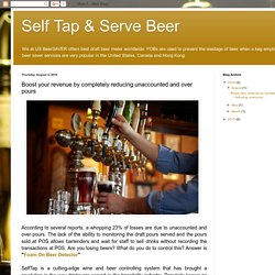 Self Tap & Serve Beer: Boost your revenue by completely reducing unaccounted and over pours