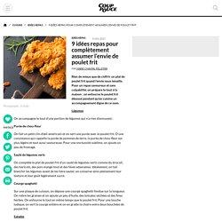 9 idées repas pour complètement assumer l'envie de poulet frit