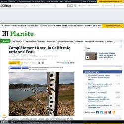 Complètement à sec, la Californie rationne l'eau