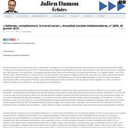 « Refonder, complètement, le travail social », Actualités Sociales Hebdomadaires, n° 2895, 30 janvier 2015