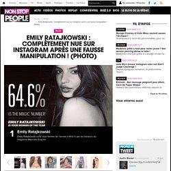 Emily Ratajkowski : Complètement nue sur Instagram après une fausse manipulation ! (Photo)