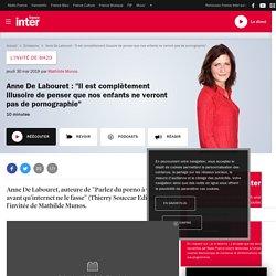 """Anne De Labouret: """"Il est complètement illusoire de penser que nos enfants ne verront pas de pornographie"""""""