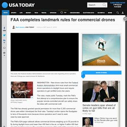FAA completes landmark rules for commercial drones