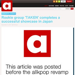 Rookie group 'TAKEN' completes a successful showcase in Japan