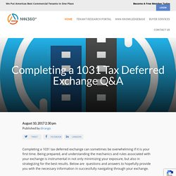 Completing a 1031 Tax Deferred Exchange Q&A : NNN360