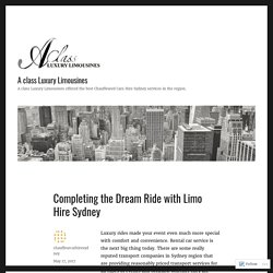 Completing the Dream Ride with Limo Hire Sydney