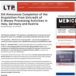 SIA Announces Completion of the Acquisition From Unicredit of E-Money Processing Activities in Italy, Germany and Austria