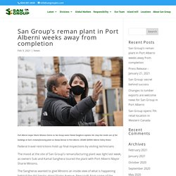 San Group's reman plant in Port Alberni weeks away from completion - San Group Global Forestry Products