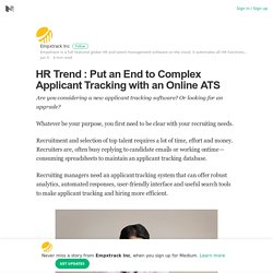 HR Trend : Put an End to Complex Applicant Tracking with an Online ATS