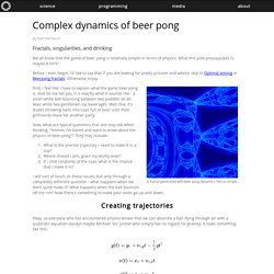 Complex dynamics of beer pong