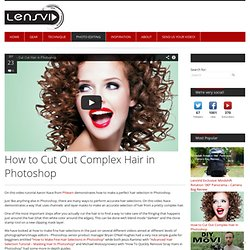How to Cut Out Complex Hair in Photoshop