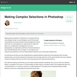 Making Complex Selections in Photoshop - DesignFestival » For Web Design Trends | Inspiration | Design Theory | Colors | Web Fonts | UX | Photoshop | Tutorials and more