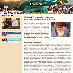 BELO MONTE : un complexe de barrages construit au mépris des Droits de l'Homme