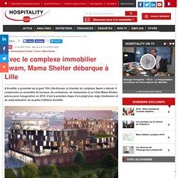 Avec le complexe immobilier Swam, Mama Shelter débarque à Lille