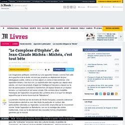 """""""Le Complexe d'Orphée"""", de Jean-Claude Michéa"""