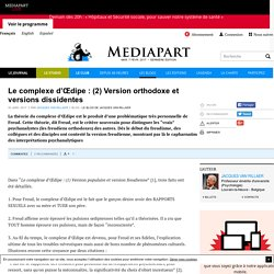 Le complexe d'Œdipe : (2) Version orthodoxe et versions dissidentes