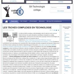 LES TÂCHES COMPLEXES EN TECHNOLOGIE - SII-Technologie collège