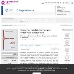 Complexité-Simplexité - Concevoir l'architecture: entre complexité et simplexité - Collège de France