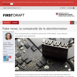 Fake news, la complexité de la désinformation - First Draft News FR