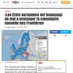 «Les Etats européens ont beaucoup de mal à envisager la complexité nouvelle des frontières»