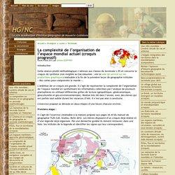 La complexité de l'organisation de l'espace mondial actuel (croquis progressif) - [HG/NC]