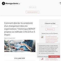 Comment aborder la complexité d'un changement dans les organisations ? Dominique BERIOT propose sa méthode C.R.E.E.R en 5 étapes