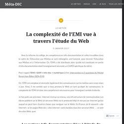 La complexité de l'EMI vue à travers l'étude du Web – Méta-DIC