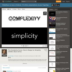 The Complexity Curve: How to Design for Simplicity (SXSW, March 2012)