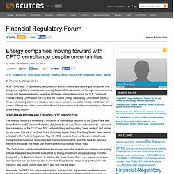 Energy companies moving forward with CFTC compliance despite uncertainties | Financial Regulatory Forum