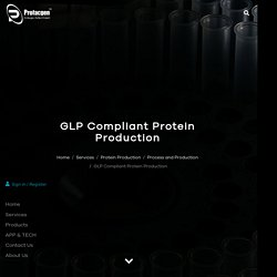 GLP Compliant Protein Production