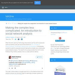 Making the complex less complicated: An introduction to social network analysis – MASHe