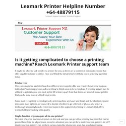 Is it getting complicated to choose a printing machine? Reach Lexmark Printer support team – Lexmark Printer Helpline Number +64-48879115