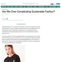 Are We Over-Complicating Sustainable Fashion?