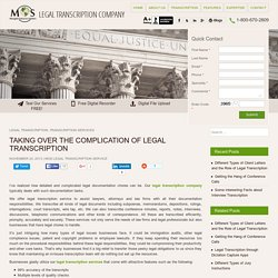 Taking over the Complication of Legal Transcription