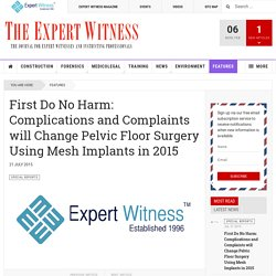 First Do No Harm: Complications and Complaints will Change Pelvic Floor Surgery Using Mesh Implants in 2015