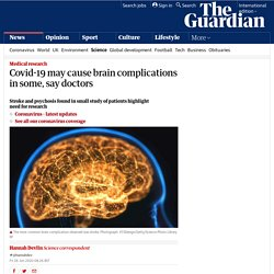 Covid-19 may cause brain complications in some, say doctors