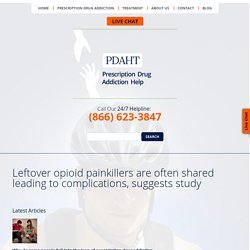 Leftover opioid painkillers are often shared leading to complications, suggests study - Prescription Drug Addiction Help