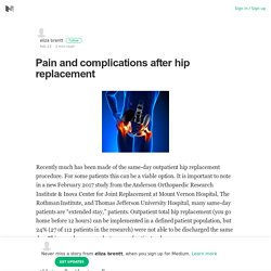 Pain and complications after hip replacement – eliza brentt – Medium