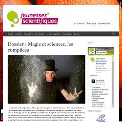 Dossier : Magie et sciences, les complices