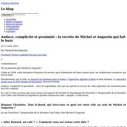 Audace, complicité et proximité : la recette de Michel et Augustin qui fait le buzz - Blog Cultures Services