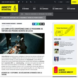 Les complicités européennes dans le programme de torture des prisons secrètes de la CIA - Amnesty International Belgique