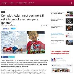 Complot: Aylan n'est pas mort, il est à Istanbul avec son père (photos)
