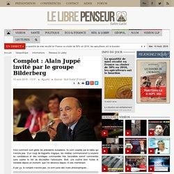Complot : Alain Juppé invité par le groupe Bilderberg
