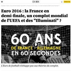 """Euro 2016 : la France en demi-finale, un complot mondial de l'UEFA et des """"Illuminati"""" ?"""