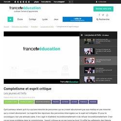Complotisme et esprit critique - Francetv Éducation