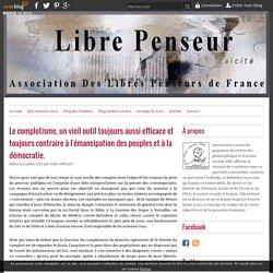 Le complotisme, un vieil outil toujours aussi efficace et toujours contraire à l'émancipation des peuples et à la démocratie. - Association Des Libres Penseurs de France